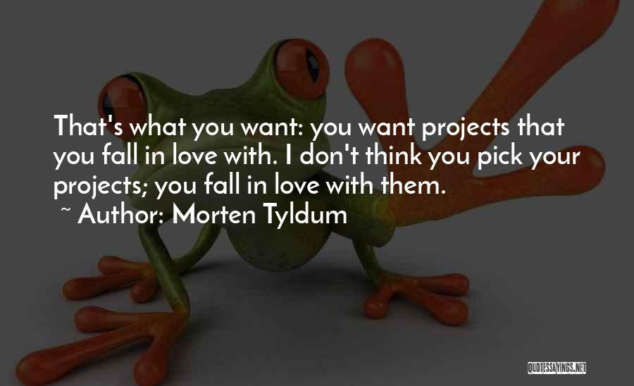 Please Pick Me Quotes By Morten Tyldum
