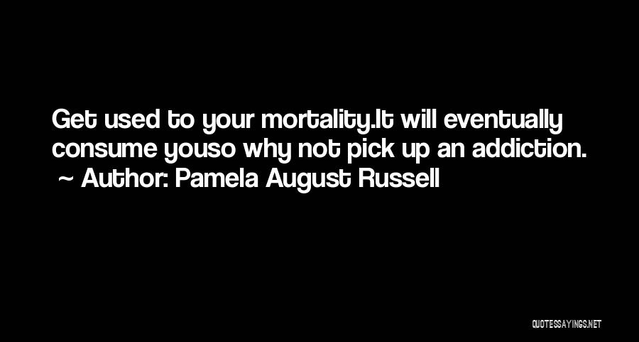 Please Pick Me Quotes By Pamela August Russell