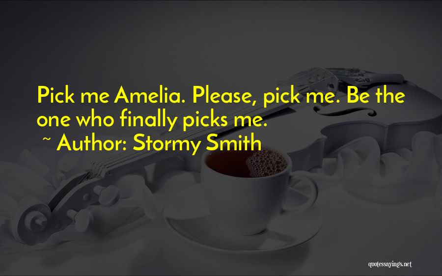 Please Pick Me Quotes By Stormy Smith