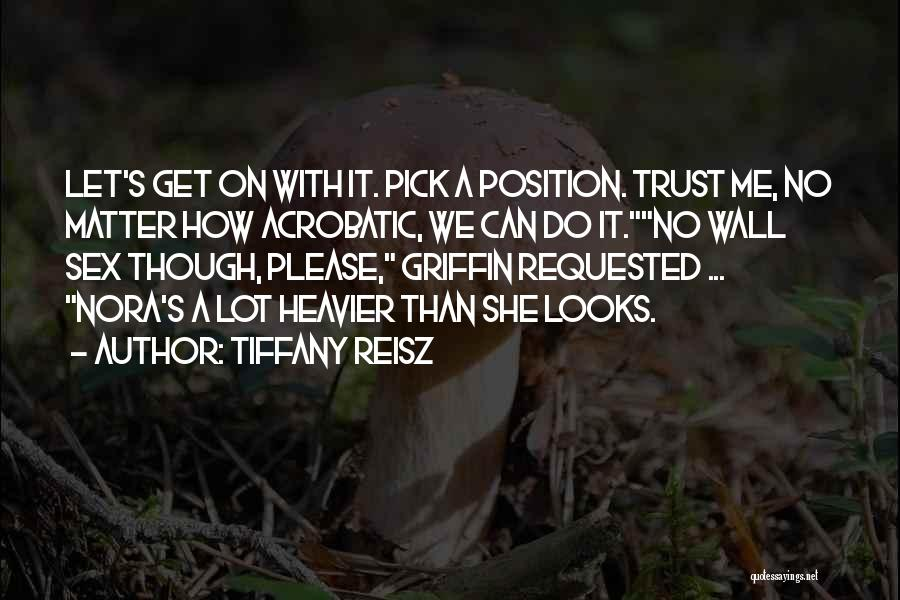 Please Pick Me Quotes By Tiffany Reisz