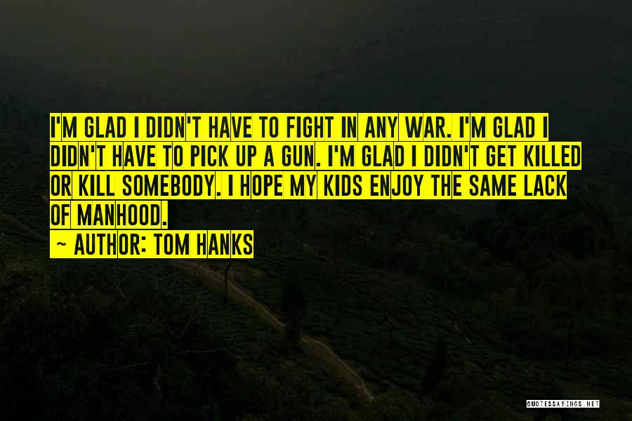 Please Pick Me Quotes By Tom Hanks