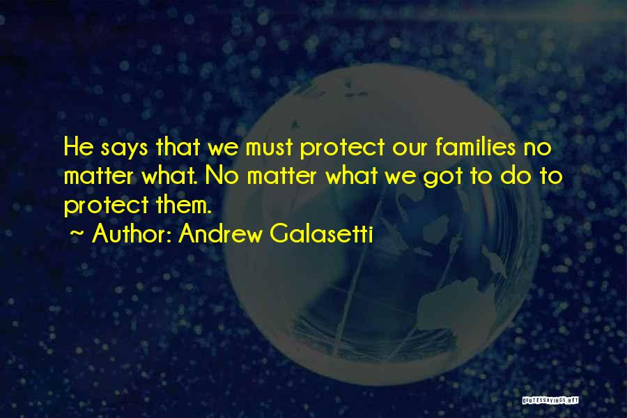 Please Protect My Family Quotes By Andrew Galasetti