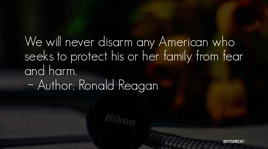 Please Protect My Family Quotes By Ronald Reagan