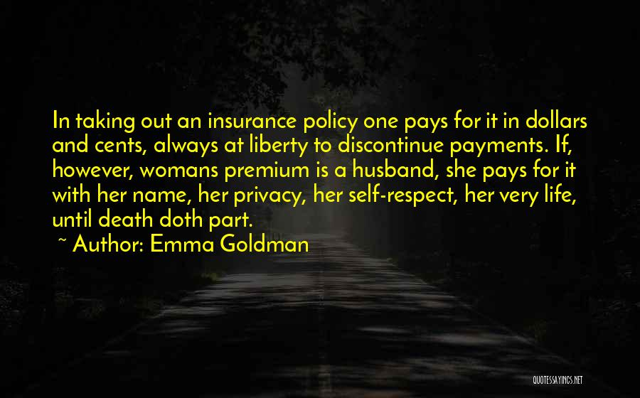 Please Respect My Privacy Quotes By Emma Goldman