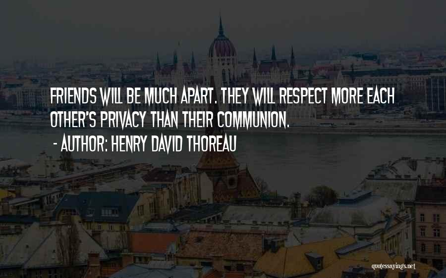 Please Respect My Privacy Quotes By Henry David Thoreau