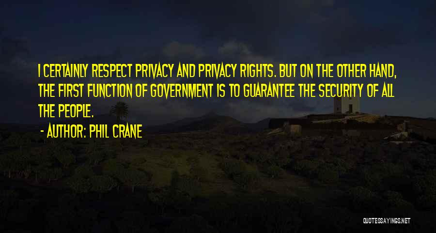 Please Respect My Privacy Quotes By Phil Crane