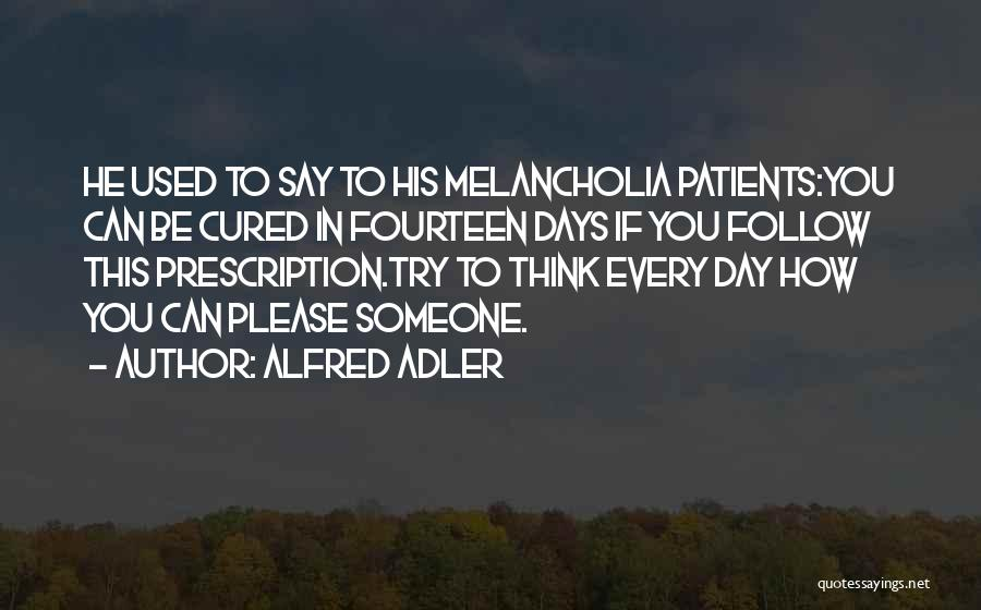 Please Someone Quotes By Alfred Adler