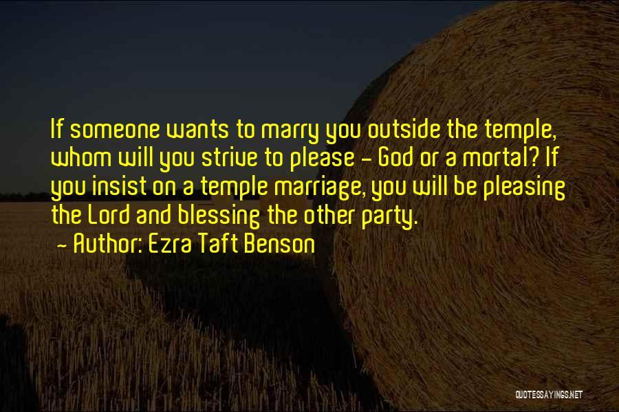 Please Someone Quotes By Ezra Taft Benson