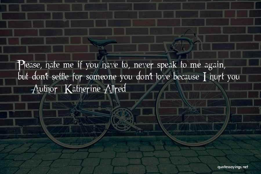 Please Someone Quotes By Katherine Allred