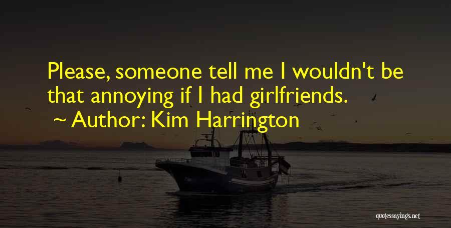 Please Someone Quotes By Kim Harrington