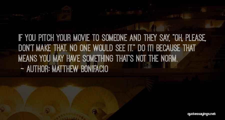 Please Someone Quotes By Matthew Bonifacio