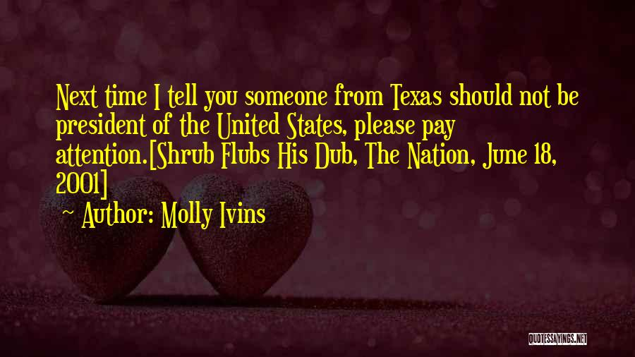 Please Someone Quotes By Molly Ivins