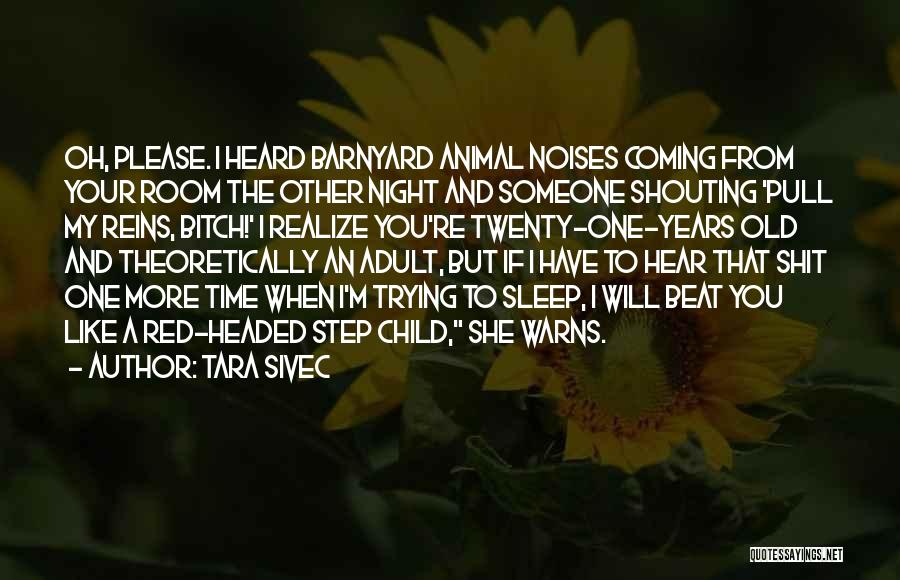 Please Someone Quotes By Tara Sivec