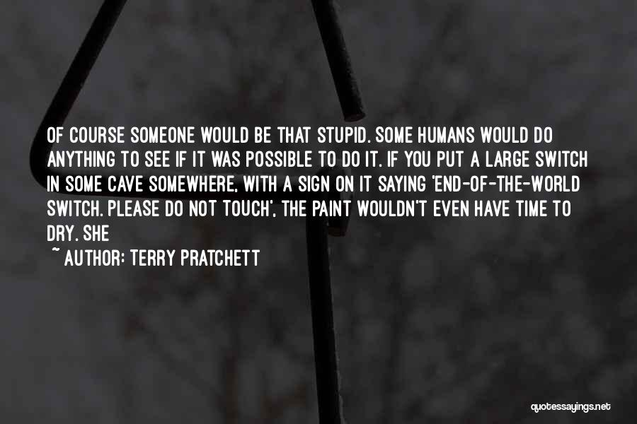 Please Someone Quotes By Terry Pratchett