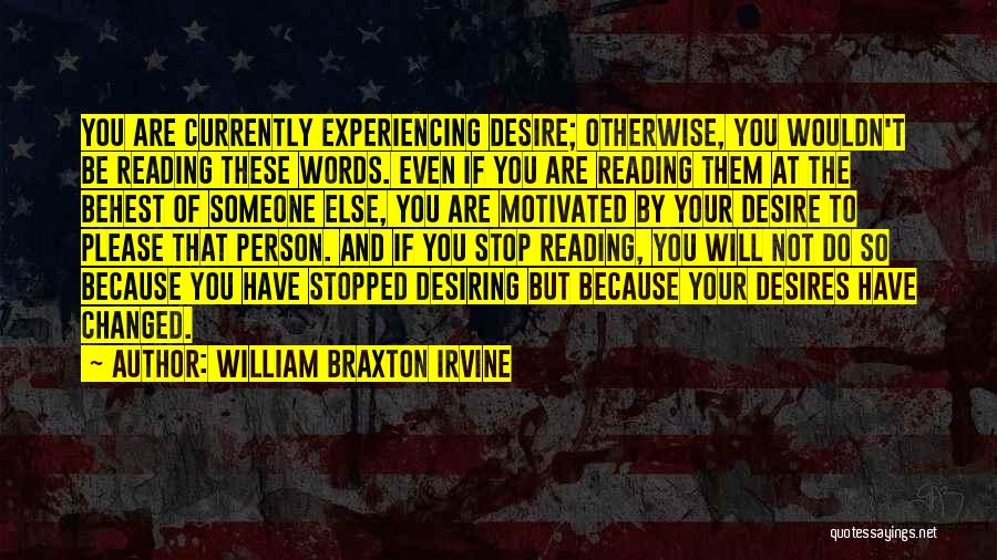 Please Someone Quotes By William Braxton Irvine