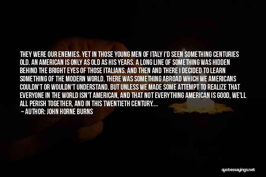 Please Understand Me Ii Quotes By John Horne Burns
