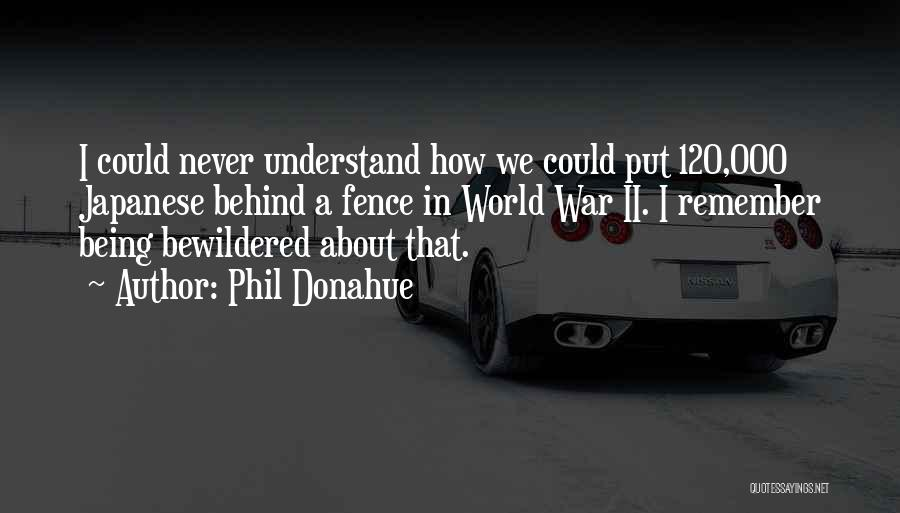 Please Understand Me Ii Quotes By Phil Donahue