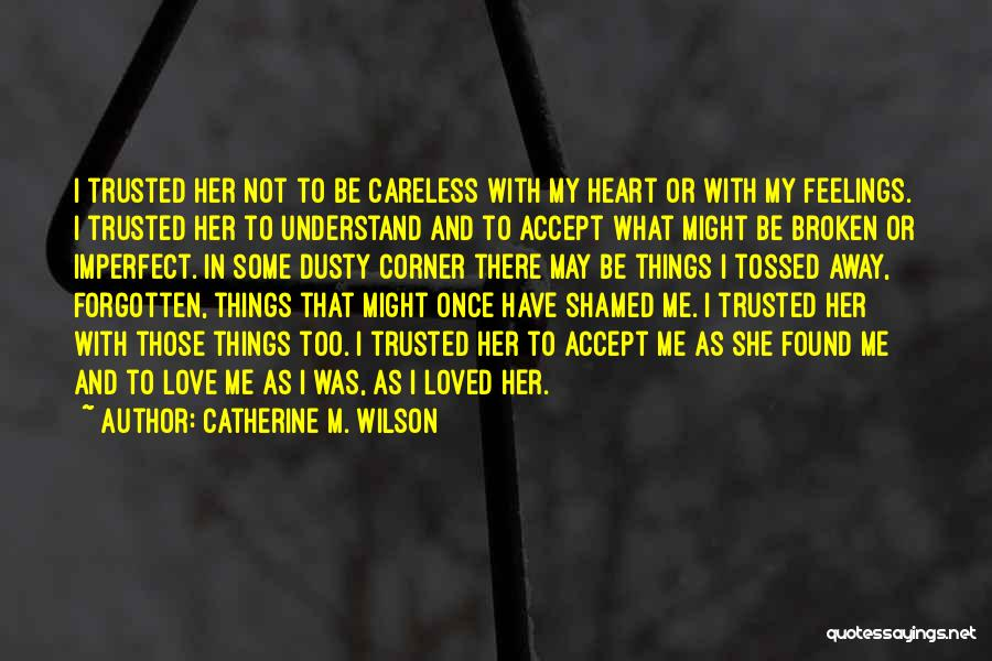 Please Understand My Feelings Quotes By Catherine M. Wilson