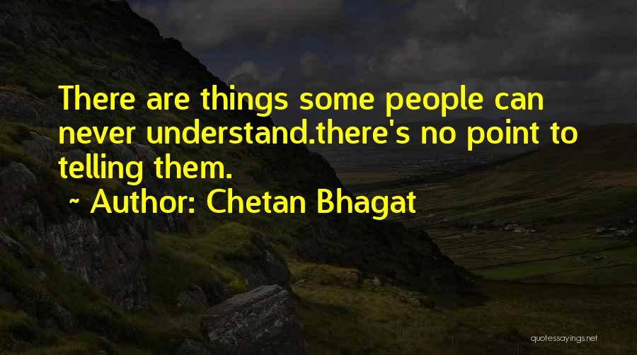 Please Understand My Feelings Quotes By Chetan Bhagat