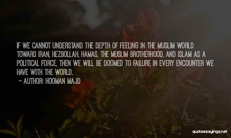 Please Understand My Feelings Quotes By Hooman Majd