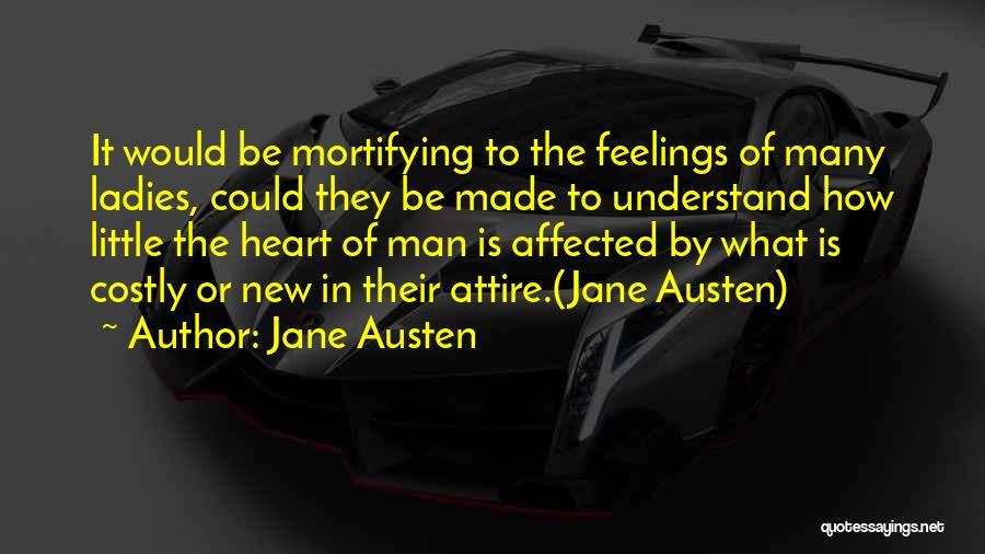 Please Understand My Feelings Quotes By Jane Austen