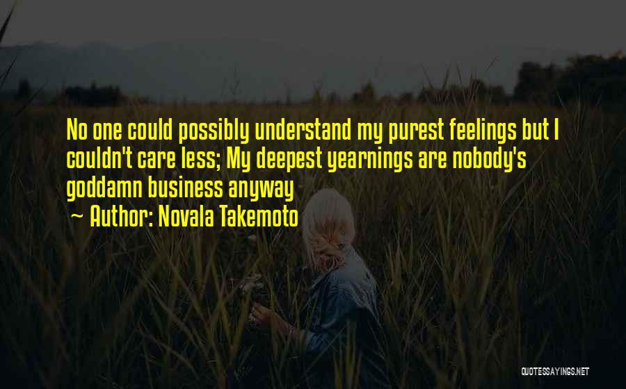 Please Understand My Feelings Quotes By Novala Takemoto