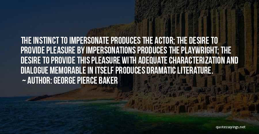 Pleasure And Desire Quotes By George Pierce Baker