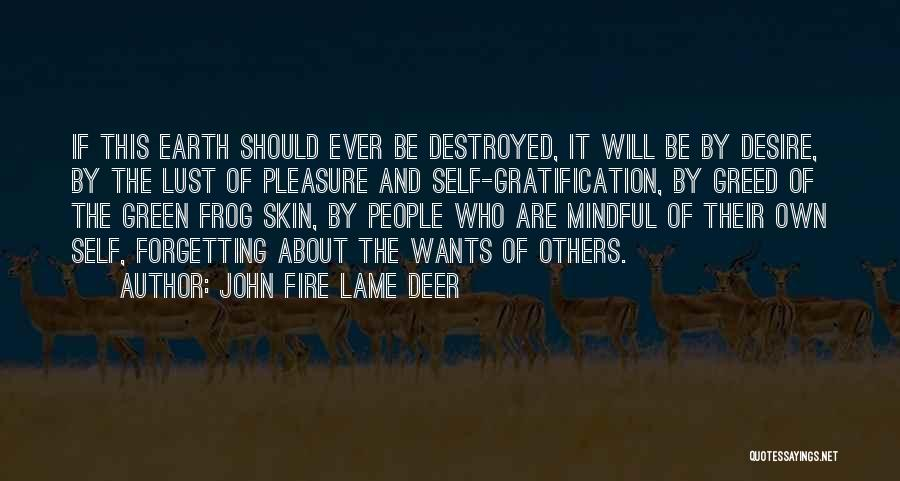 Pleasure And Desire Quotes By John Fire Lame Deer