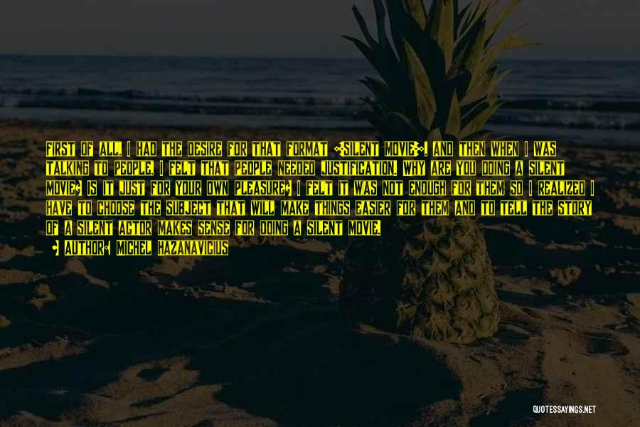 Pleasure And Desire Quotes By Michel Hazanavicius