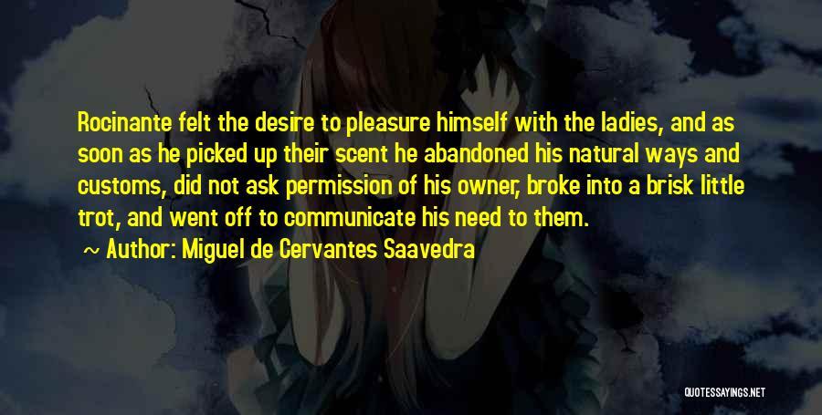 Pleasure And Desire Quotes By Miguel De Cervantes Saavedra