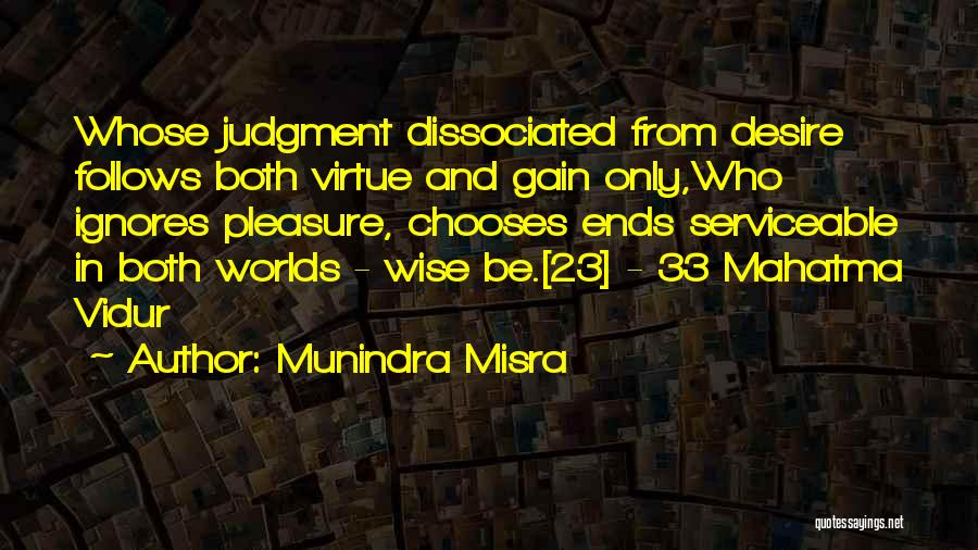 Pleasure And Desire Quotes By Munindra Misra