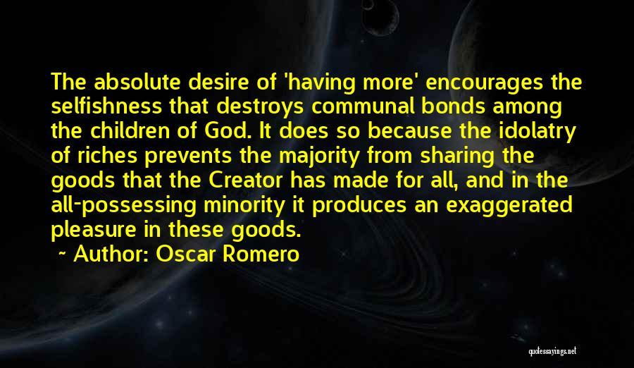 Pleasure And Desire Quotes By Oscar Romero