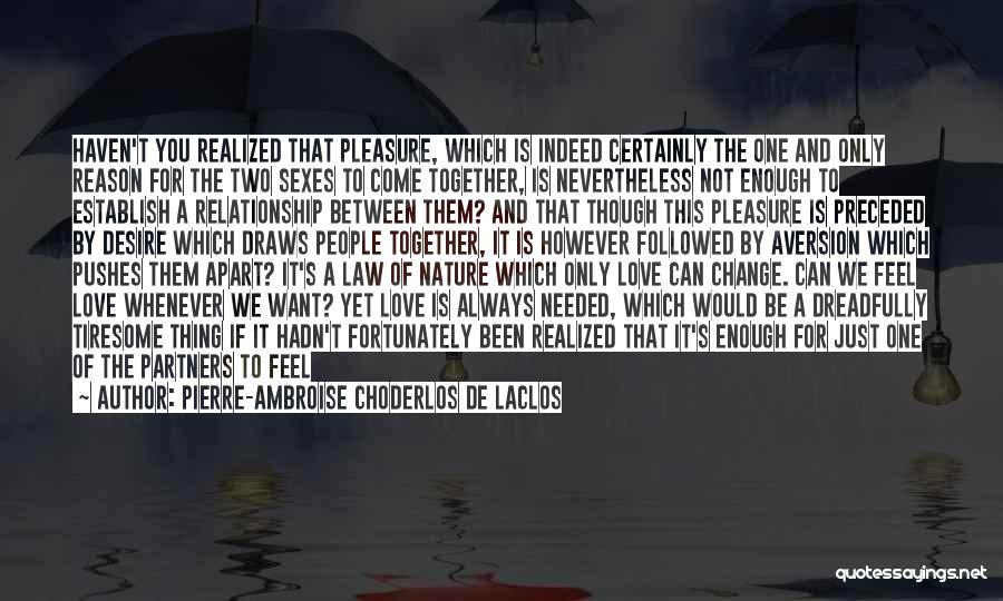 Pleasure And Desire Quotes By Pierre-Ambroise Choderlos De Laclos