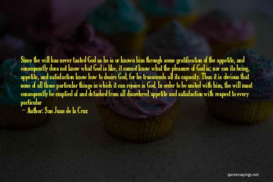 Pleasure And Desire Quotes By San Juan De La Cruz
