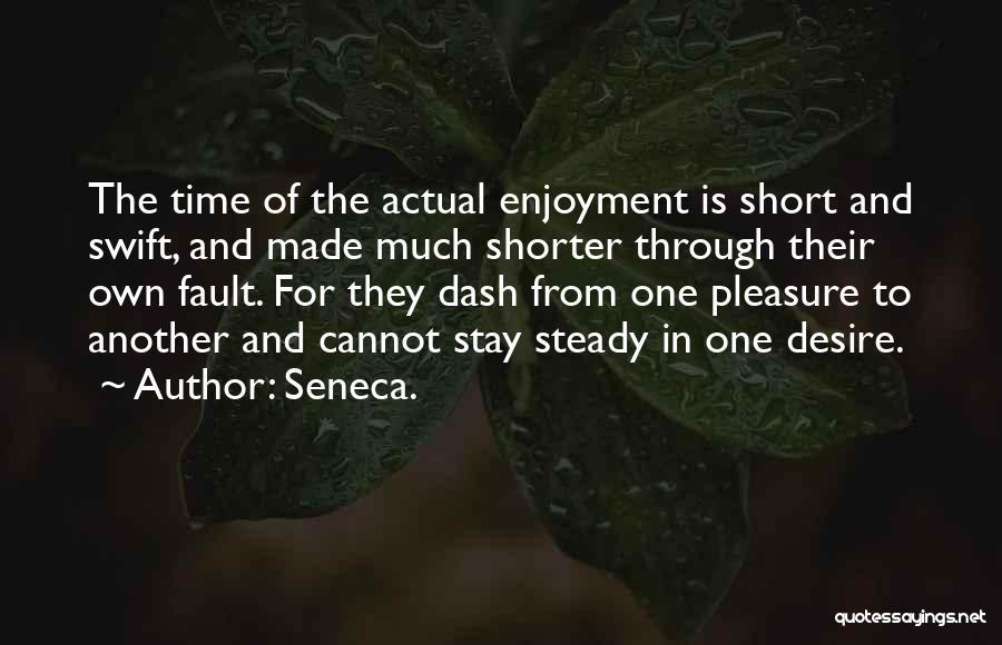 Pleasure And Desire Quotes By Seneca.