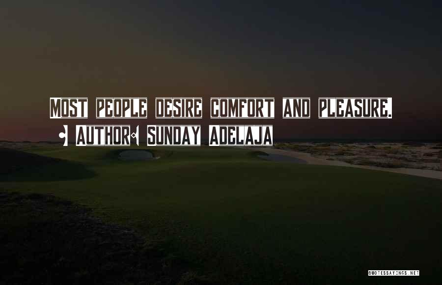 Pleasure And Desire Quotes By Sunday Adelaja