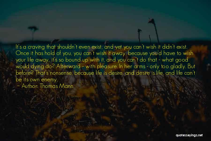 Pleasure And Desire Quotes By Thomas Mann