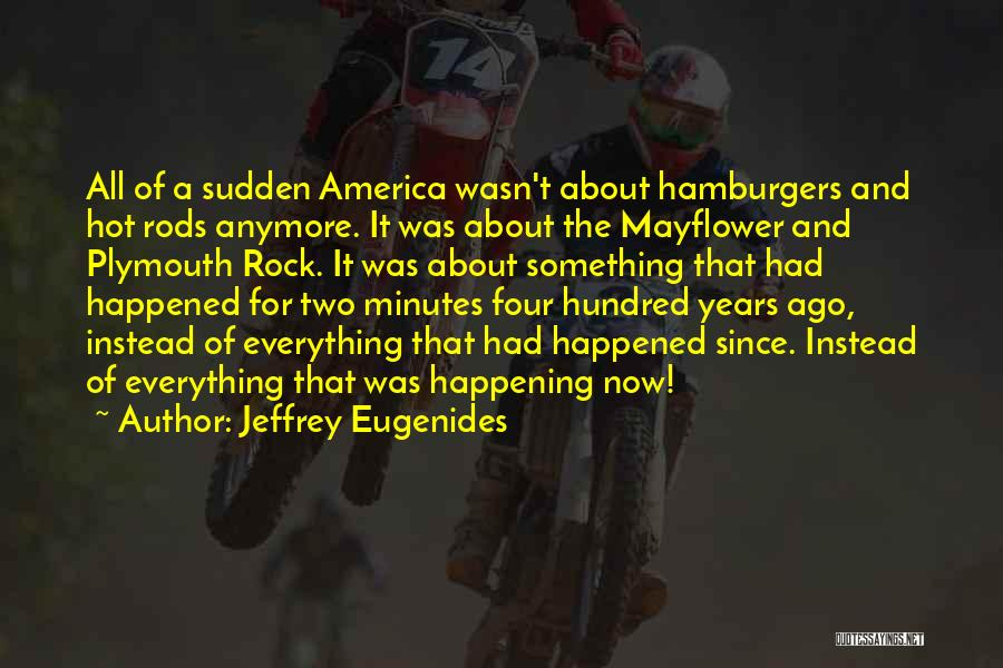 Plymouth Rock Quotes By Jeffrey Eugenides
