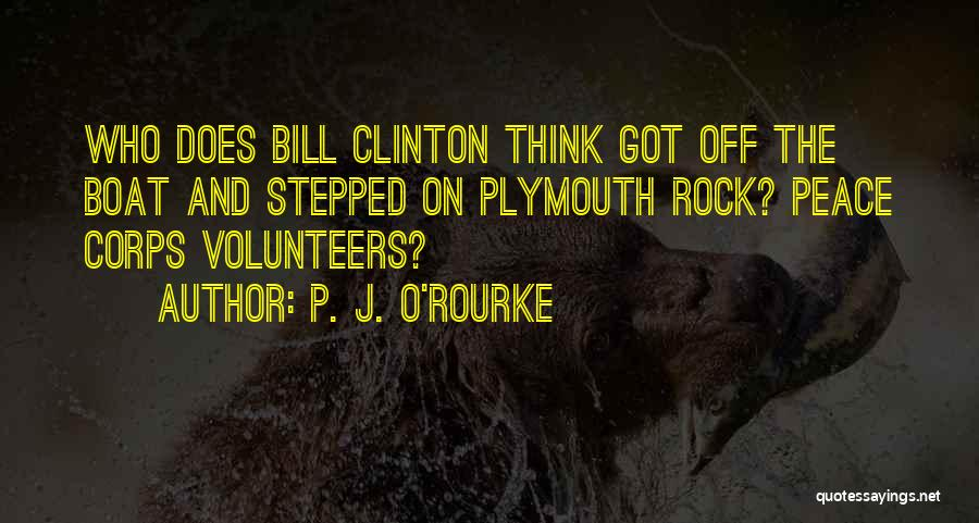 Plymouth Rock Quotes By P. J. O'Rourke