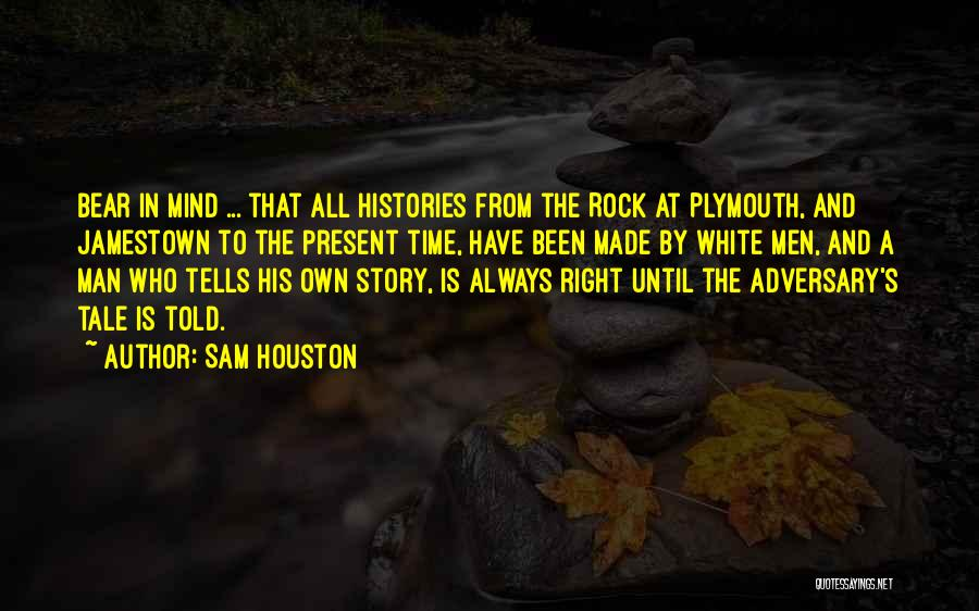 Plymouth Rock Quotes By Sam Houston
