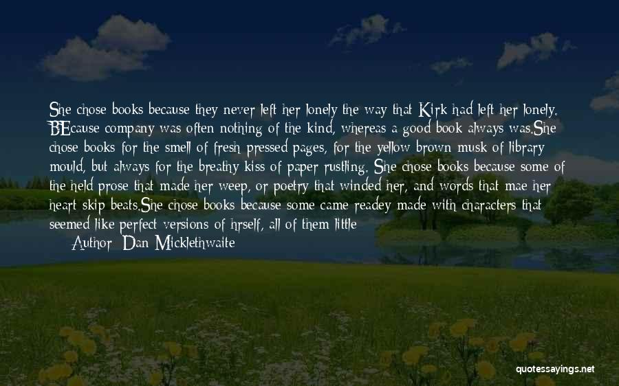 Poetry Books Quotes By Dan Micklethwaite