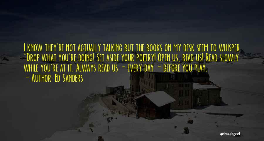Poetry Books Quotes By Ed Sanders