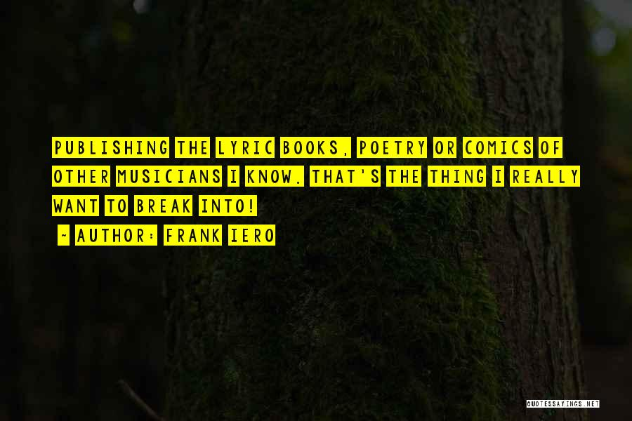 Poetry Books Quotes By Frank Iero