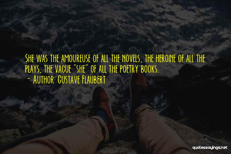 Poetry Books Quotes By Gustave Flaubert