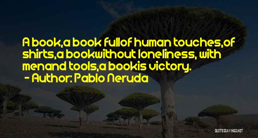 Poetry Books Quotes By Pablo Neruda