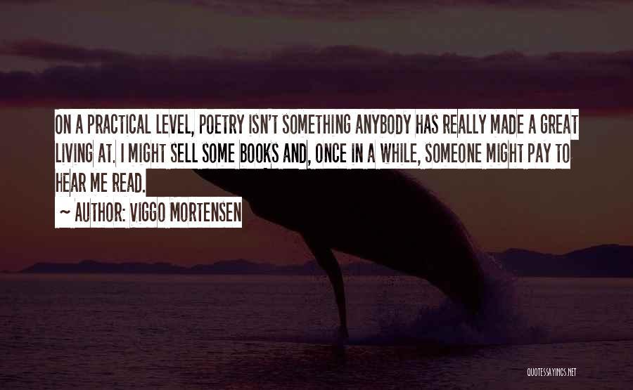 Poetry Books Quotes By Viggo Mortensen