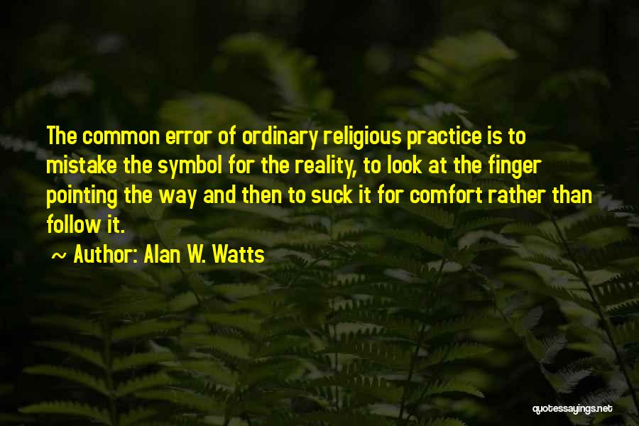 Pointing The Way Quotes By Alan W. Watts
