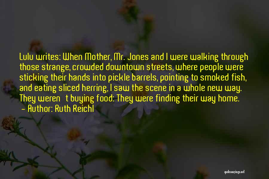 Pointing The Way Quotes By Ruth Reichl
