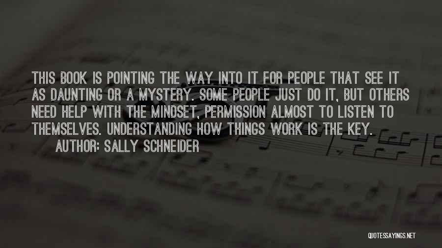 Pointing The Way Quotes By Sally Schneider