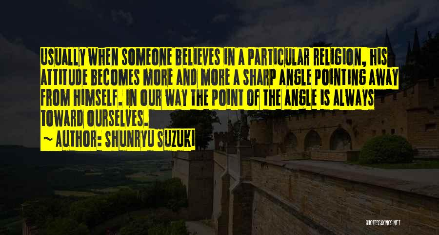 Pointing The Way Quotes By Shunryu Suzuki